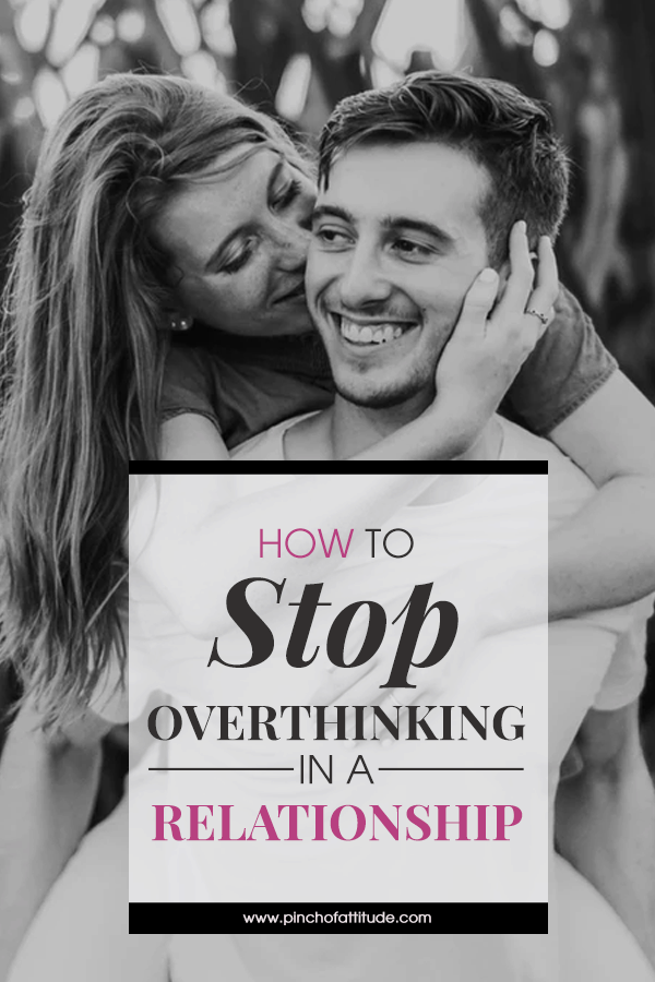 how to stop over analyzing a guy